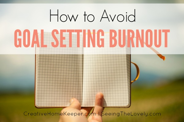 How to Avoid Goal Setting Burnout
