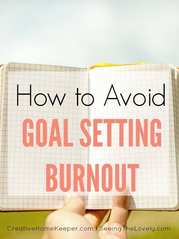 We start the year with high hope but sometimes even our best intentions can lead to goal setting burnout. Learn how to set goals that will last and will actually be accomplished by avoiding goal setting burnout with these simple tips.