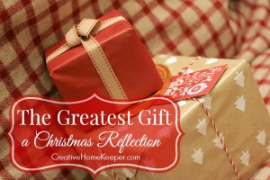 The Greatest Gift {A Christmas Reflection}