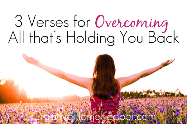 3 Verses for Overcoming All That's Holding You Back