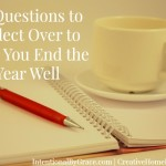 Ending the Year Well: 30 Questions to Reflect Over