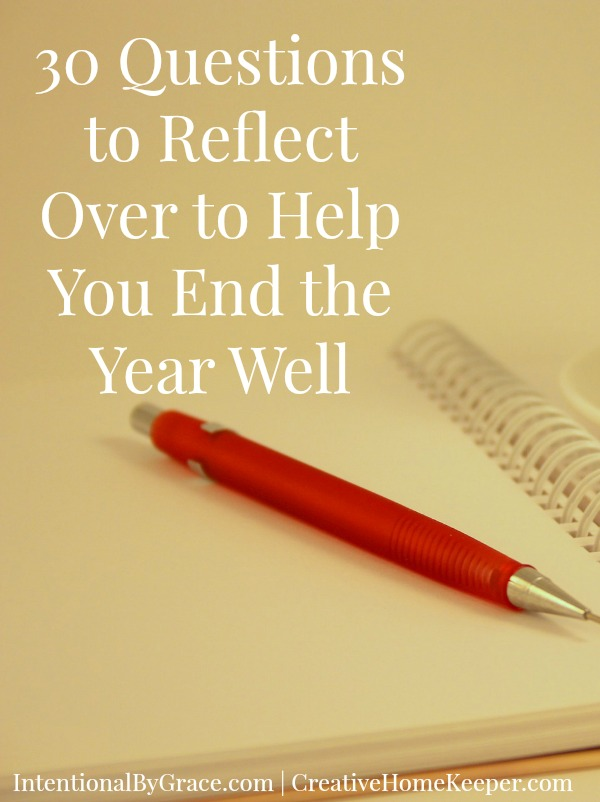 Ending the year well... looking back helps to look ahead. Use these 30 questions to prayerfully reflect over and plan for a New Year.