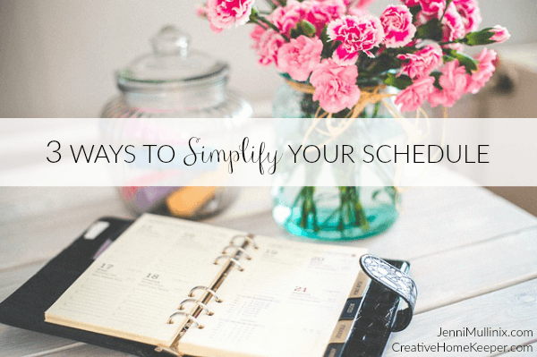 3 Ways to Simplify Your Schedule This Year