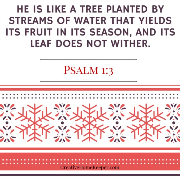 Our lifesource is the Word of God. We need it to live. God designed us to need Him, to be in fellowship with Him as our only source of life. And just as the tree mentioned in this Psalm, when we drink from the living waters, we bear fruit, we are nourished and we grow.