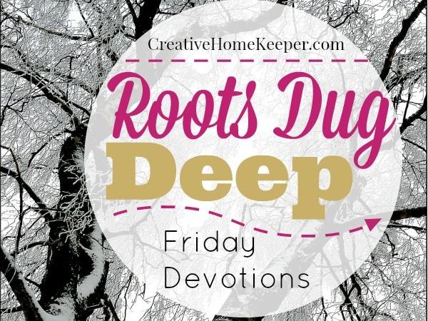 Roots Dug Deep