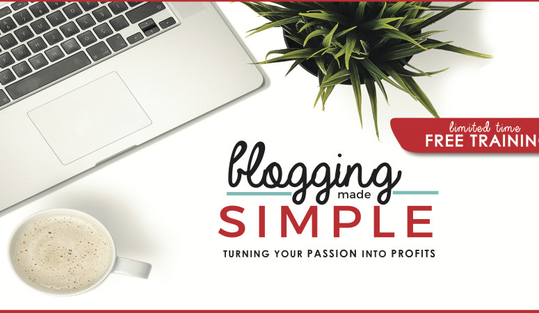 Blogging Made Simple: How I Turned My Passions Into Profits