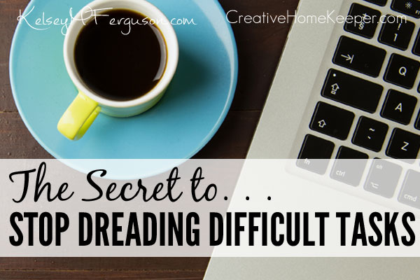 The Secret to Stop Dreading Difficult (or mundane) Tasks