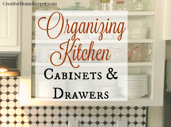 Organizing Kitchen Cabinets & Drawers