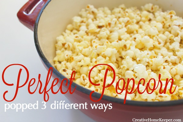 The Perfect Popcorn Popped 3 Ways
