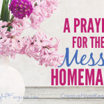 A Prayer for the Messy Homemaker