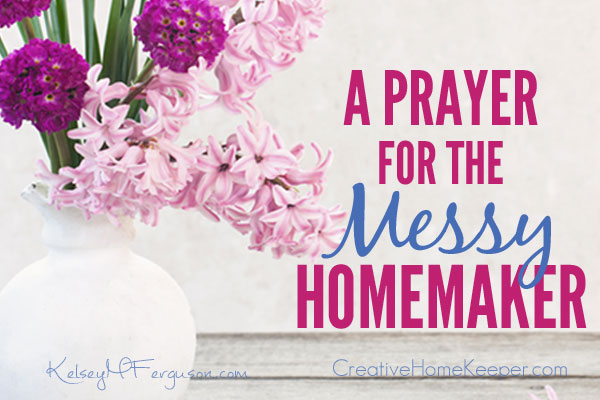 Do you struggle with the heart issue of keeping a clean home? This prayer for the messy homemaker is for you! Pray and ask God for these four specific requests for your heart for the home.