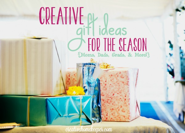 17 Creative Gift Ideas for the Season {Moms, Dads, Grads, & More!}