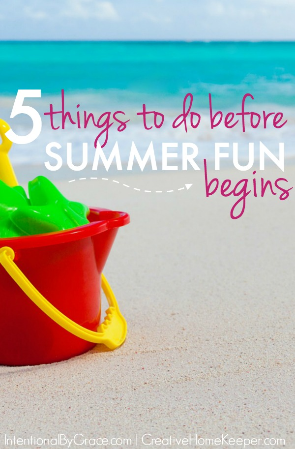 Are you ready for summer fun? The long, lazy days of summer are almost here but to make the most of those days, take some time now to do a little intentional planning and housekeeping tasks.