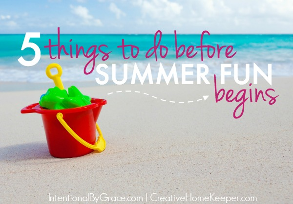 Ready for Summer Fun? Do These Things First!