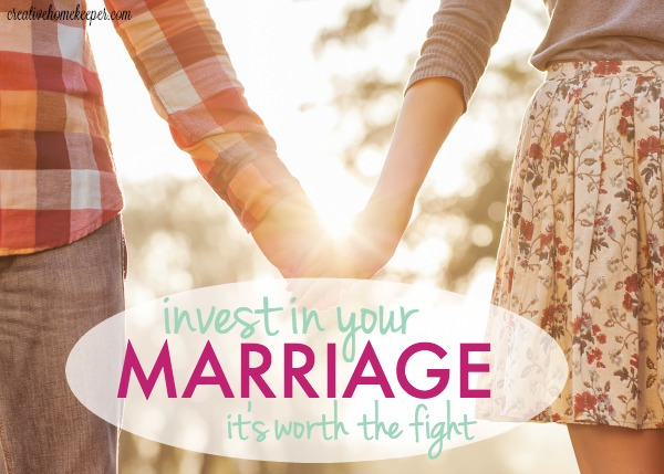 Invest in Your Marriage… Because It's Worth the Fight