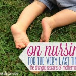 On Nursing for the Very Last Time