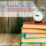 Getting Back to It {Creating a Back to School Routine}
