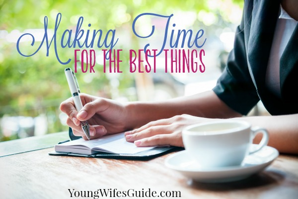 Making Time for the Best Things