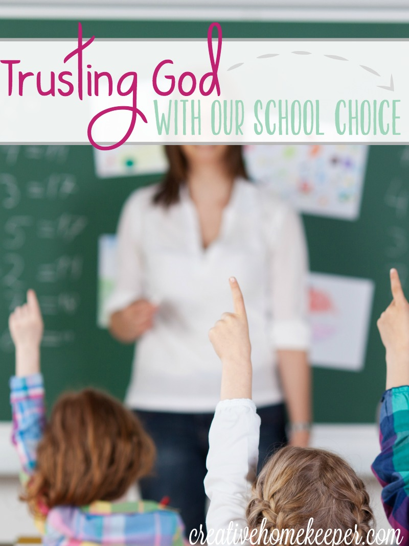 Homeschool, public school or private school, are you making your school choice out of fear or by faithfully praying and allowing God to lead you to the best decision for your family?