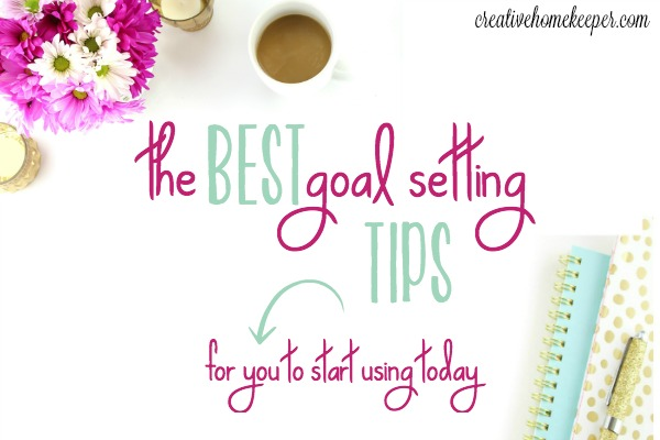 The Best Goal Setting Tips & Tricks for You to Start Using Today