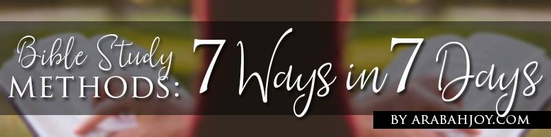 Bible Study Methods: 7 Ways in 7 Days, a self-paced course that will teach you how to study God's Word in just a few minutes each day!