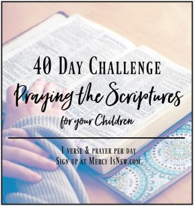 40 Day Scripture-based prayer challenge for your children