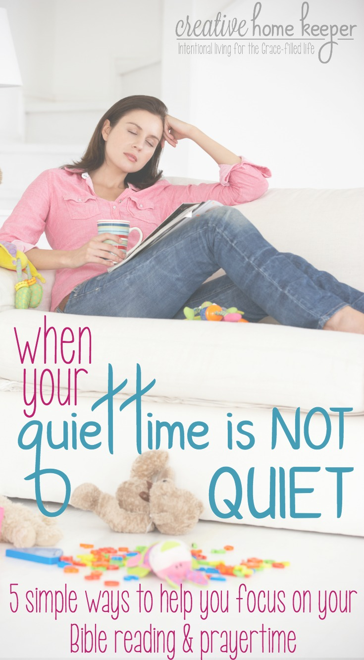 Is your quiet time anything but quiet? These 5 simple strategies will help you focus on your Bible reading and prayer time in the midst of distractions vying for your attention. Perfect for moms with little ones!