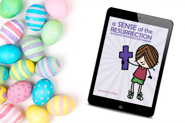 A Sense of the Resurrection: An Easter Devotional for Families