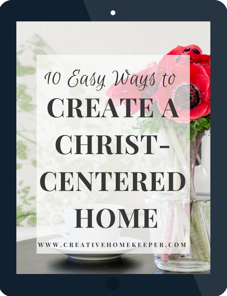 10 Easy Ways to Create a Christ-Centered Home