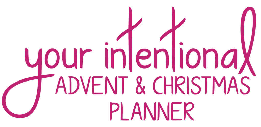 Your Intentional Holiday Advent & Christmas