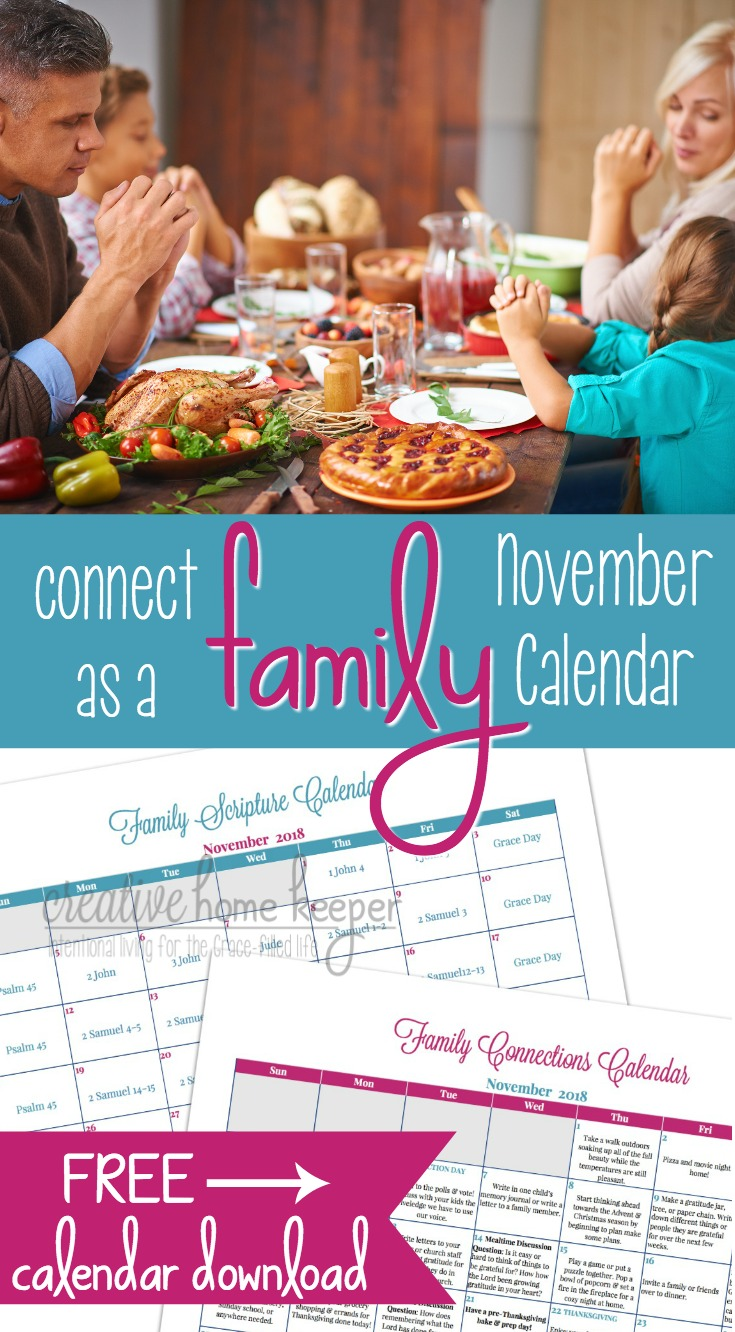 Draw closer as a family with the NovemberFamily Connections Calendar and Scripture reading plan. Each month includes simple and easy ways to connect as a family as well as a Scripture plan to read aloud together.